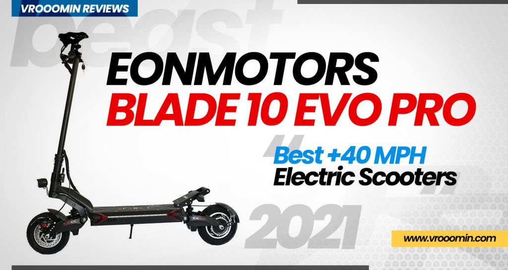Eonmotors Blade 10 Evo Pro Electric Scooter - Best 40 MPH Elecrtric Scooters