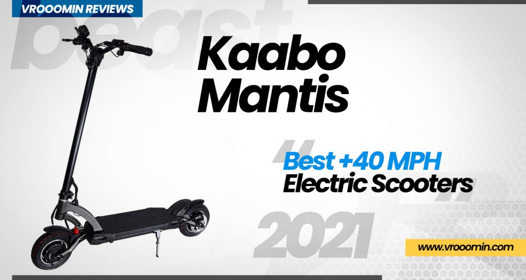 Kaabo Mantis Electric Scooter - Best 40 MPH Elecrtric Scooters