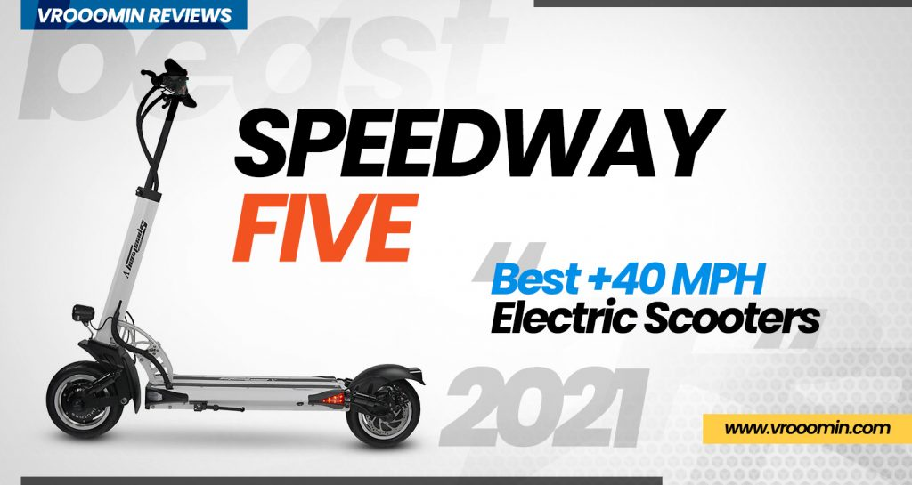 Speedway 5 Electric Scooter - Best 40 MPH Elecrtric Scooters